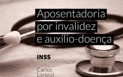 Auxílio-doença e Aposentadoria por invalidez